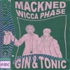 GIN & TONIC W/ WICCA PHASE SPRINGS ETERNAL PROD. BY WITCHCRFT