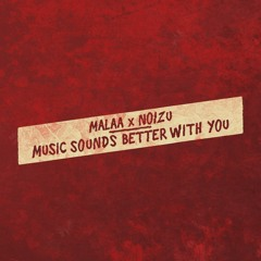 Malaa x Noizu - Music Sounds Better With You
