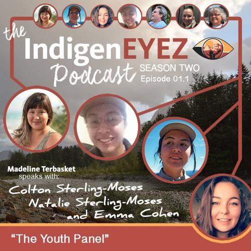 IndigenEYEZ Podcast - Season 2 w/ The IndigenEYEZ Youth Panel