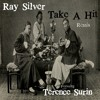 Ray Silver - Take A Hit (Remix) - Featuring Terence Surin