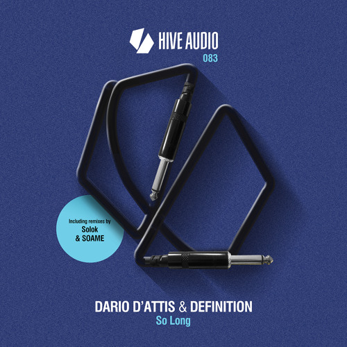 Hive Audio 083 - Dario D'Attis & Definition - So Long
