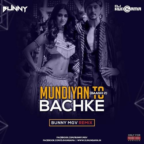 Bunny Mgv - Mundiyan Tu Bachke - Baaghi 2
