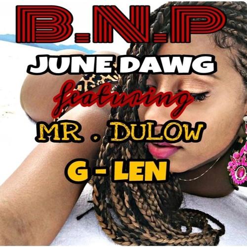 "B.N.P ""Brand new pussy"" feat G-Len , Mr.Dulow & Goddoe"