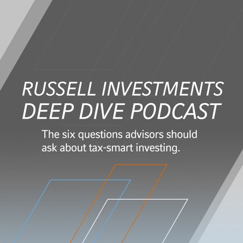 Deep Dive | The six questions advisors should ask about tax-smart investing