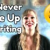 Why You Should Never Give Up on Writing - WritersLife.org