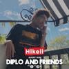 Hikeii - Diplo & Friends Mix [BBC Radio Ripped]