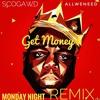 Monday Night - Get Money Remix