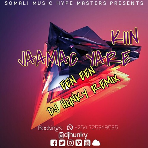DJ HUNKY - KIIN JAAMAC YARE - EEN EEN REMIX 2018