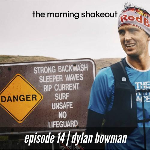 Episode 14   Dylan Bowman