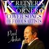 KREINER'S KORNER -PAUL ANKA COVER SONGS