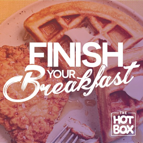 Finish Your Breakfast Podcast (Ep 3): Always On Time
