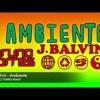 Ambiente_J Balvin
