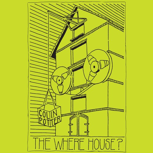 Colin Potter - The Where House?  2xLP SNIPPETS