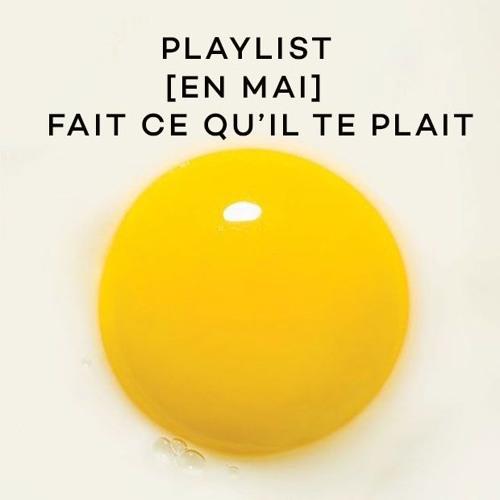 Playlist Du Pont - En mai fais ce qu'il te plait