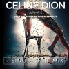 Celine Dion - Ashes - Rising Sun Remix