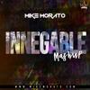 Mike Morato - Innegable (Mashup)