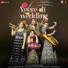 Aa Jao Na - Arijit Singh (Veere Di Wedding) 2018