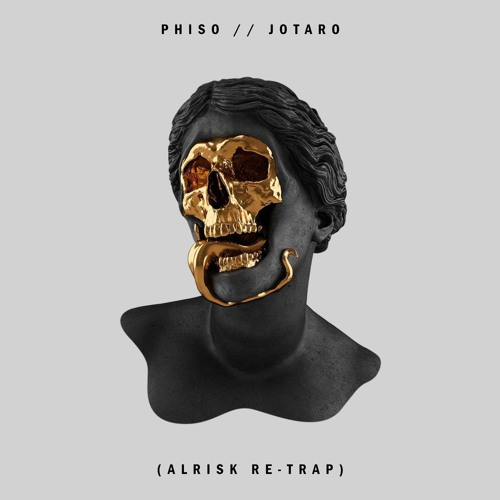 Phiso - Jotaro (Alrisk Re-Trap) *FREE DOWNLOAD*
