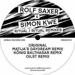 Rolf Saxer & Simon Kwe - Ritual - Matija's Däydream Remix(Hardau Records)