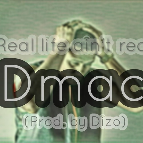 Real life ain't real (Prod. by Dizo)