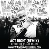 Yo Gotti - Act Right ft. Jeezy (Alex Brady Remix)
