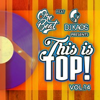Orebeat - Orebeat & Dj Kaos # This Is Top Vol 14