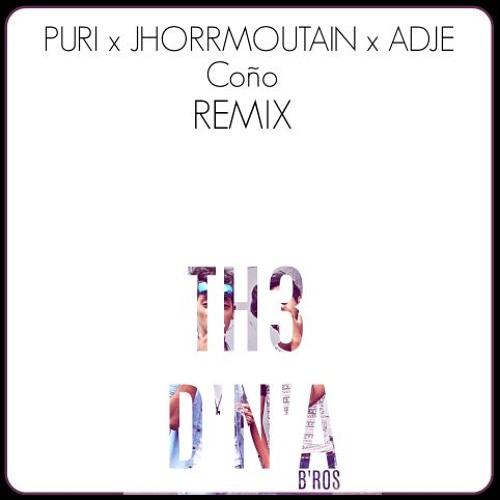 Puri X JHORRMOUNTAIN X Adje - Coño (TH3 D'N'A REMIX)