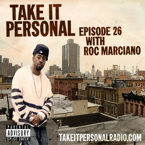 Take It Personal (Ep 26: The Man Who Saved New York) with Roc Marciano