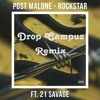 Rockstar Feat 21 Savage Post Malone – RockStar (Drop Campus Remix)