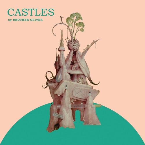 Brother Oliver - Castles