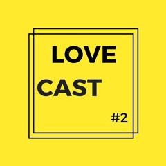 LoveCast #2 - Budakid - No human is illegal