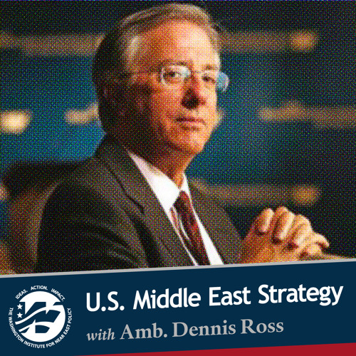 Middle East Strategy with Dennis Ross