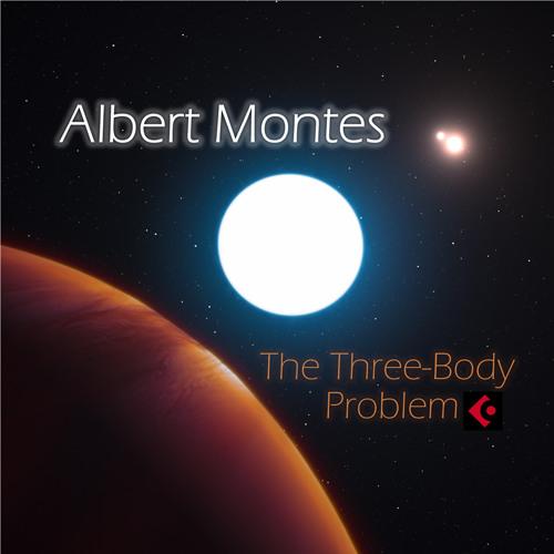 Albert Montes - The Three-Body Problem