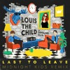 Louis The Child - Last To Leave Feat. Caroline Ailin (Midnight Kids Remix)