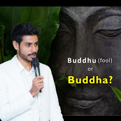 Buddhu Or Buddha - Choice is Yours