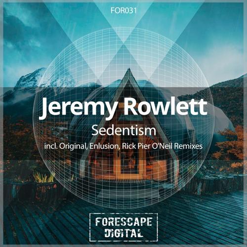 Jeremy Rowlett - Sedentism (Enlusion Remix)