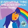 Maria Isabel - Every Little Thing She Does Is Magic (Instant Love)