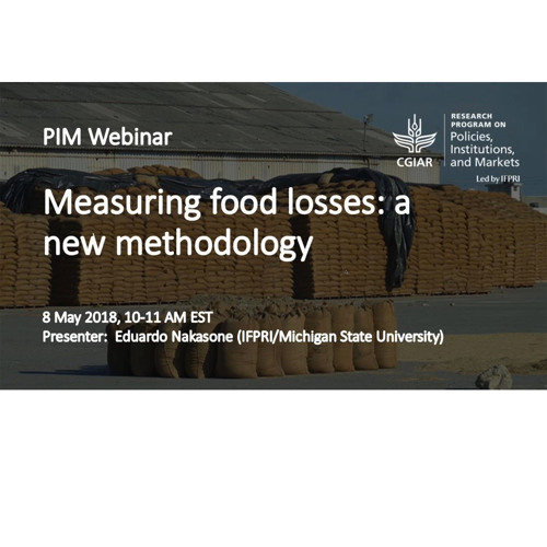 PIM Webinar Series:  Measuring food losses: a new methodology - 5/8/2018