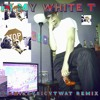 YUP! IN MY WHITE T [ICY TWAT REMIX]