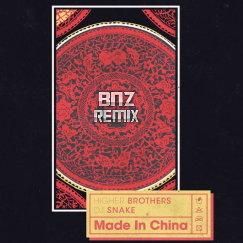 Higher Brothers & DJ Snake - Made In China (BRUNENZO REMIX)