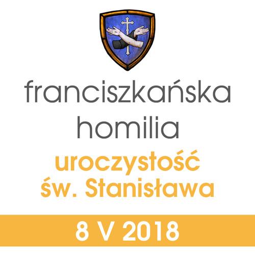 Homilia: uroczystość św. Stanisława biskupa - 8 V 2018