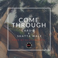 Chad B x Shatta Wale - Come Through Artwork