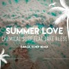 Chemical Surf Ft. Jake Reese - Summer Love (RAVAGE & KORDY Bootleg Mix)