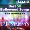Best 50 Bollywood Songs EDM Mashup V3.DJ SanjanaS Remix(Shape of you Beats)