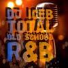 TOTAL  OLD SCHOOL R&B