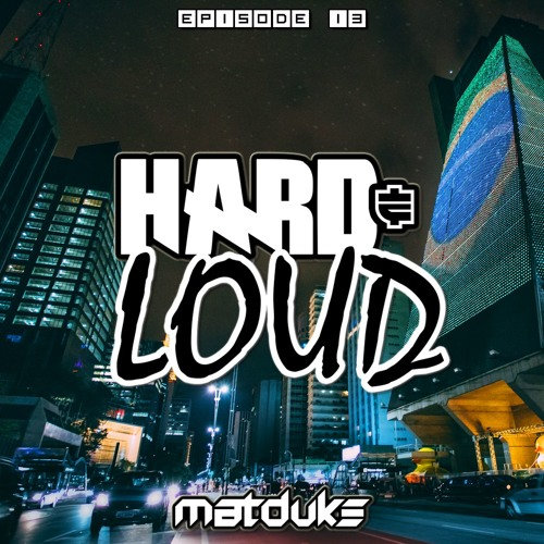 Matduke - Hard & Loud Podcast Episode 13 (Uk/Happy Hardcore) [Free download]