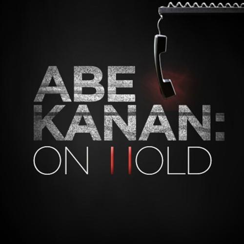 Abe Kanan:ON HOLD Episode 159 - 5/8/2018