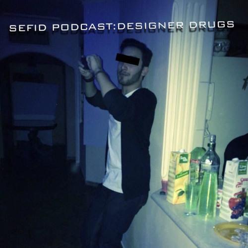 SEFID PODCAST DESIGNER DRUGS