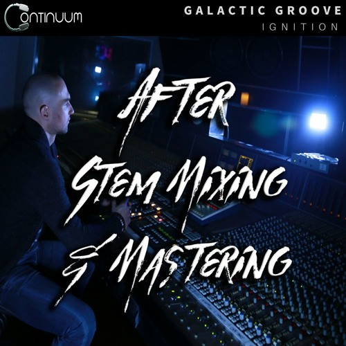 Galactic Groove - Ignition (After Stem Mix and Master)
