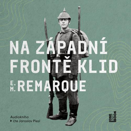 Erich Maria Remarque - Na západní frontě klid / čte Jaroslav Plesl - demo - OneHotBook
